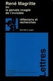 René-Marie Jongen - René Magritte ou la pensée imagée de l'invisible - Réflexions et recherches.