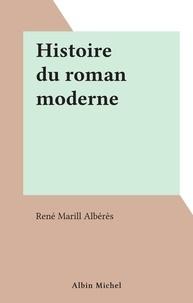 René Marill Albérès - Histoire du roman moderne.