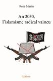 René Marin - An 2030 l'islamisme vaincu.