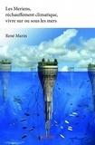 René Marin - Les Meriens, réchauffement climatique, vivre sur ou sous les mers..