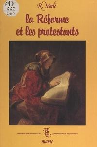 René Marlé et Odile Dubuisson - La Réforme et les Protestants.