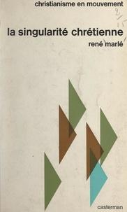 René Marlé - La singularité chrétienne.
