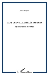 René Marqués - Dans une ville appelée San Juan.