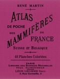René Martin - Atlas de poche des mammifères de France, de la Suisse romane et de la Belgique.