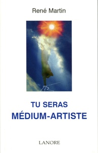 René Martin - Tu seras médium-artiste.