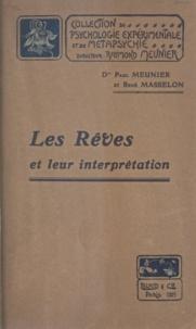 René Masselon et Paul Meunier - Les rêves et leur interprétation - Essai de psychologie morbide.