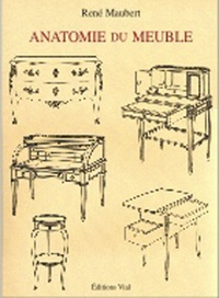 René Maubert - Anatomie du meuble.