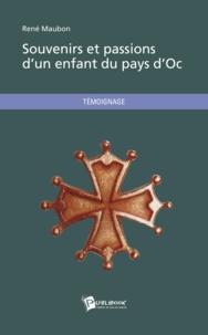 René Maubon - Souvenirs et passions d'un enfant du pays d'Oc.