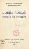 René Maunier - L'empire français : propos et projets.