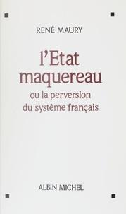 René Maury - L'Etat maquereau ou La perversion du système français.