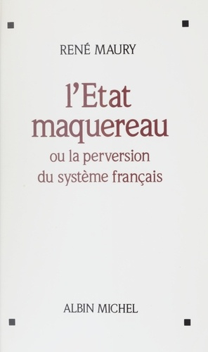 L'Etat maquereau ou La perversion du système français