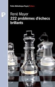 René Mayer - 222 problèmes d'échecs brillants.