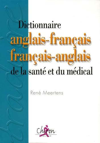 René Meertens - Dictionnaire de la santé et du médical - Anglais-français/français-anglais.