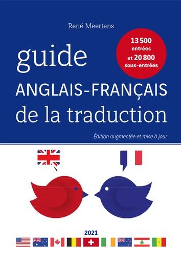Guide anglais-français de la traduction. 13 500 entrées et 20 800 sous-entrées  Edition 2021