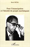 René Ménil - Pour l'émancipation et l'identité du peuple martiniquais.