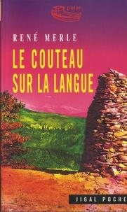 René Merle - Le couteau sur la langue.