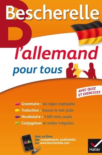 René Métrich et Anne Larrory - Bescherelle L'allemand pour tous - Grammaire, Vocabulaire, Conjugaison....