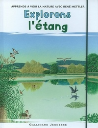 Explorons l'étang - René Mettler |
