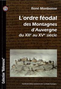 René Monboisse - L'ordre féodal des Montagnes d'Auvergne du XIIe siècle au XVe siècle.