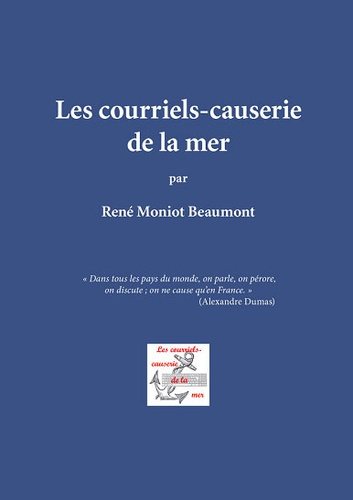 René Moniot Beaumont - Les courriels-causerie de la mer.