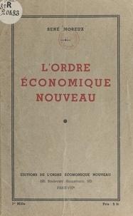 René Moreux - L'ordre économique nouveau.