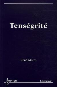 René Motro - Tenségrité.