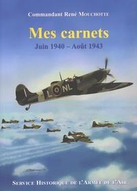 René Mouchotte - Mes carnets - Juin 1940 - Août 1943.