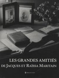 René Mougel - Les grandes amitiés de Jacques et Raïssa Maritain.