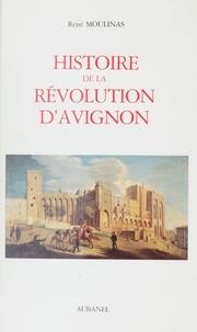 René Moulinas - Histoire de la Révolution d'Avignon.