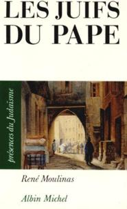 René Moulinas - Les juifs du pape - Avignon et le comtat Venaissin.