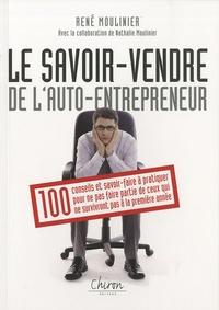 René Moulinier - Auto-entrepreneur : savoir vendre - 100 conseils pour survivre à la première année.