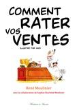 René Moulinier - Comment rater ses ventes.