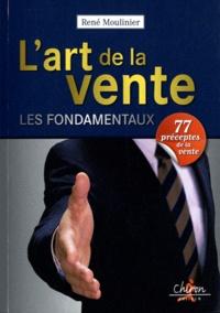 René Moulinier - L'art de la vente - Les fondamentaux.