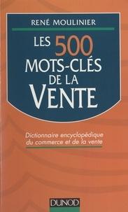 René Moulinier - Les 500 mots-clés de la vente.