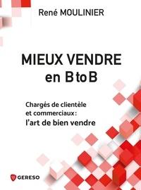 René Moulinier - Mieux vendre en B to B.