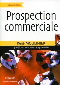 René Moulinier - Prospection commerciale - Stratégie et tactiques pour acquérir de nouveaux clients.