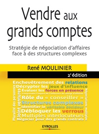 René Moulinier - Vendre aux grands comptes - Stratégie de négociation d'affaires face à des structures complexes.