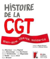 René Mouriaux et Michel Pigenet - Histoire de la CGT - Bien-être, liberté, solidarité.