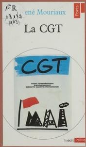 René Mouriaux - La C.G.T.: [Confédération générale du travail]:.