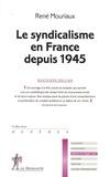René Mouriaux - Le syndicalisme en France depuis 1945.