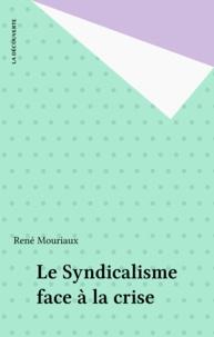 René Mouriaux - Le Syndicalisme face à la crise.