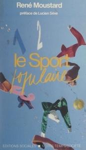 René Moustard et Lucien Sève - Le sport populaire.