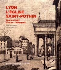 René Mouterde et Evelyne Pansu - Lyon - L'église Saint-Pothin - Son histoire, son rayonnement.