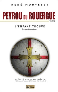 René Mouysset - Peyrou du Rouergue Tome 1 : L'enfant trouvé.