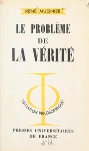 René Mugnier et Jean Lacroix - Le problème de la vérité.