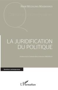 René Muzaliwa Masimango - La juridification du politique.