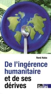 René Naba - De l'ingérence humanitaire et de ses dérives.