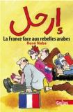 René Naba - Erhal (Dégage) - La France face aux rebelles arabes.