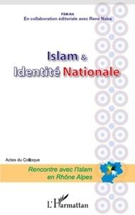 René Naba - Islam & identité nationale - Acte du colloque, Rencontre avec l'Islam en Rhône-Alpes.