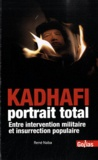 René Naba - Kadhafi portrait total - Entre intervention militaire et insurrection populaire.